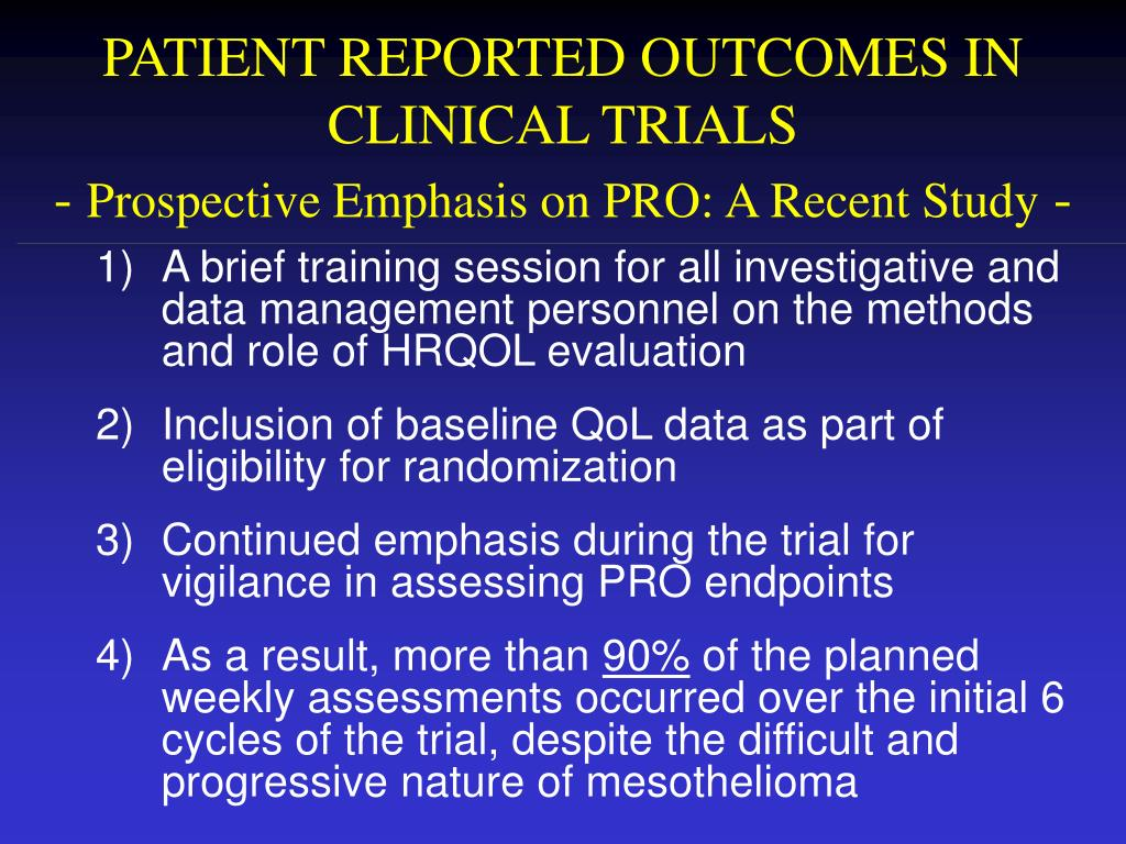 PATIENT REPORTED OUTCOMES IN CLINICAL TRIALS