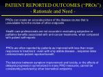 patient reported outcomes pros rationale and need