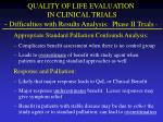 quality of life evaluation in clinical trials difficulties with results analysis phase ii trials