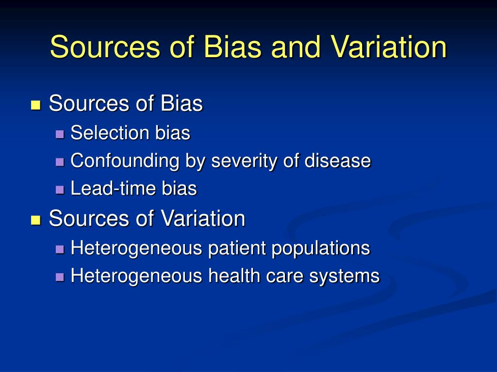 Sources of Bias and Variation