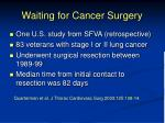 waiting for cancer surgery13