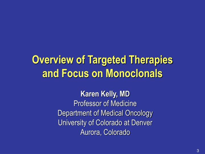 Overview of targeted therapies and focus on monoclonals