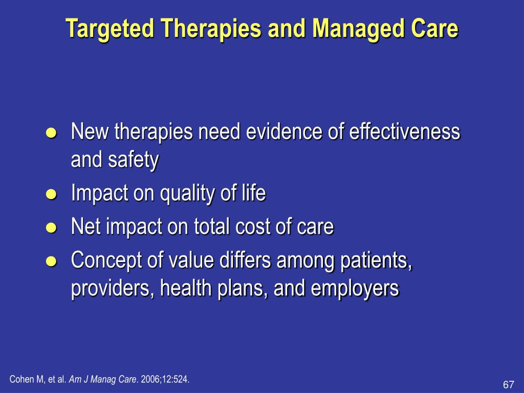 Targeted Therapies and Managed Care