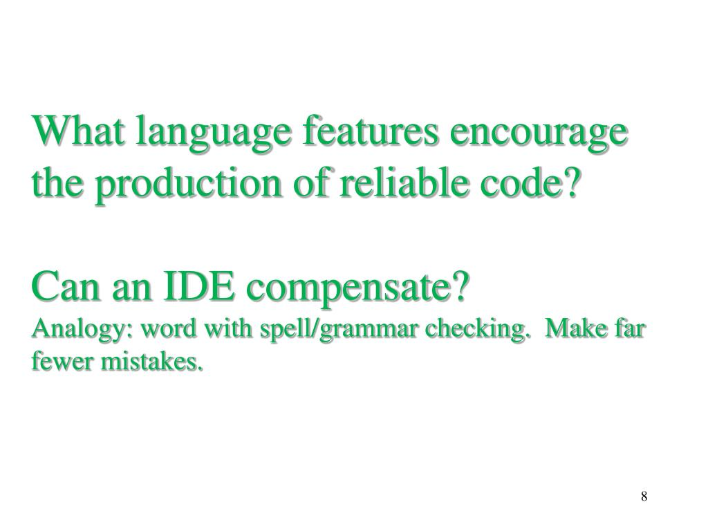 What language features encourage the production of reliable code?