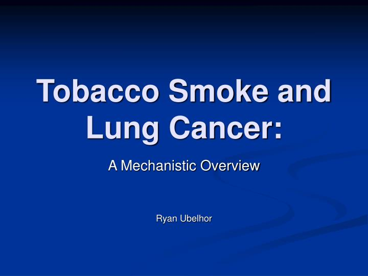 Tobacco smoke and lung cancer