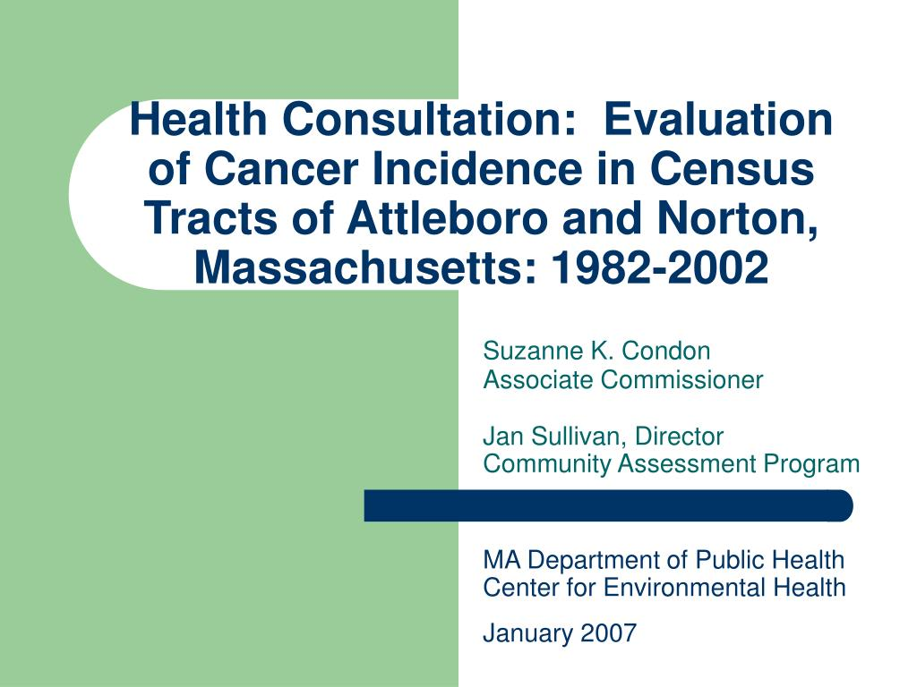 Health Consultation:  Evaluation of Cancer Incidence in Census Tracts of Attleboro and Norton, Massachusetts: 1982-2002