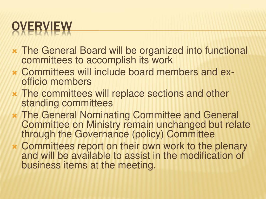 The General Board will be organized into functional committees to accomplish its work