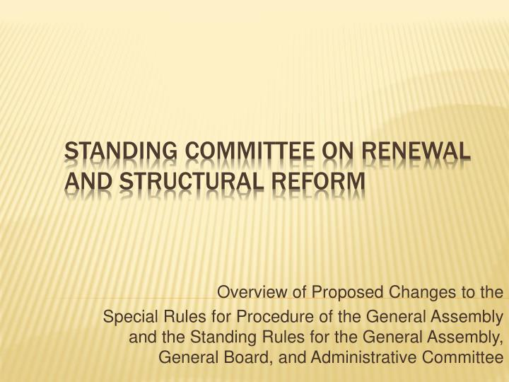 Standing committee on renewal and structural reform l.jpg