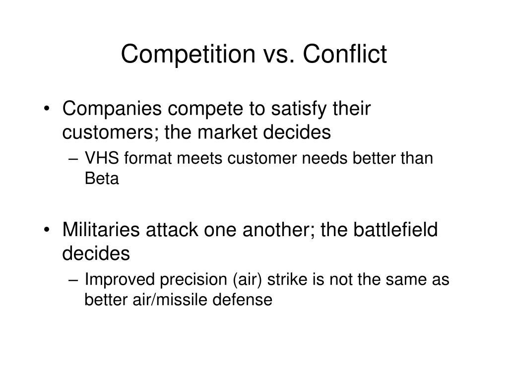 Competition vs. Conflict