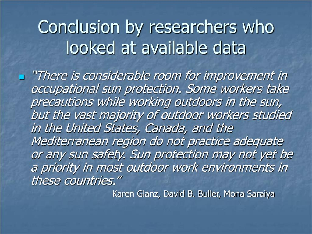 Conclusion by researchers who looked at available data