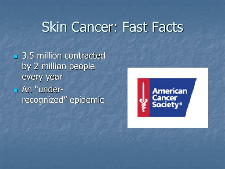 Skin cancer fast facts l.jpg