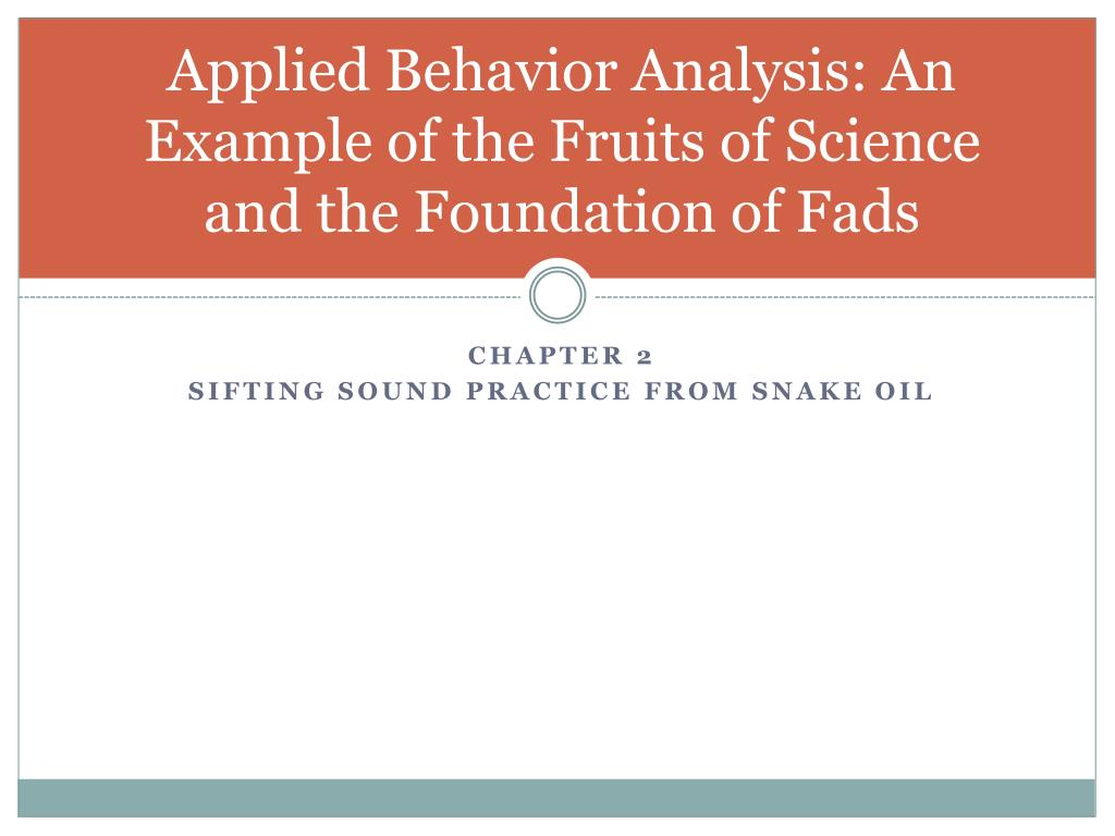 Applied Behavior Analysis: An Example of the Fruits of Science and the Foundation of Fads