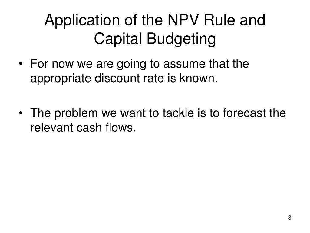 Application of the NPV Rule and Capital Budgeting