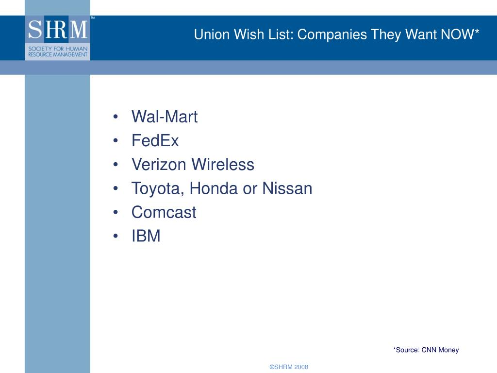 Union Wish List: Companies They Want NOW*