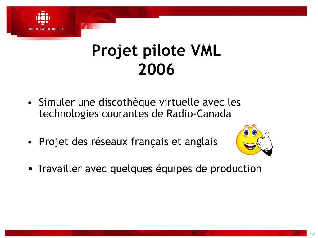 Projet pilote VML