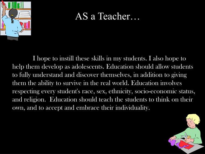 AS a Teacher…