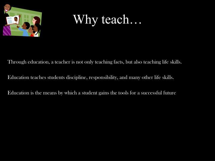 Why teach…