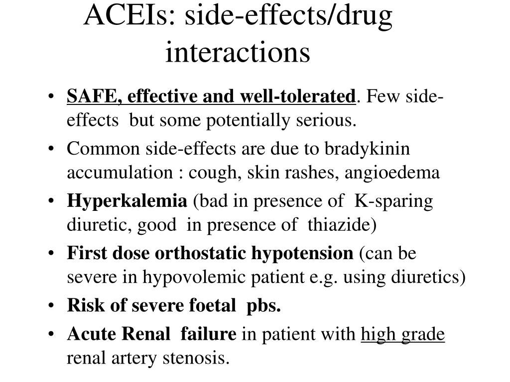 ACEIs: side-effects/drug interactions