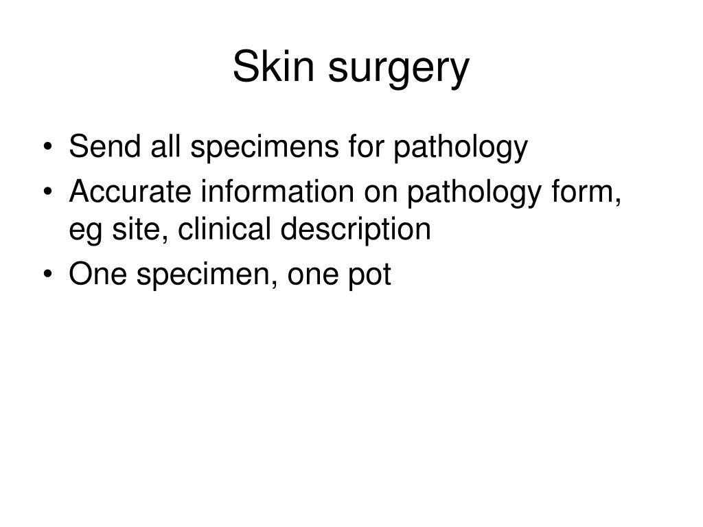 Skin surgery