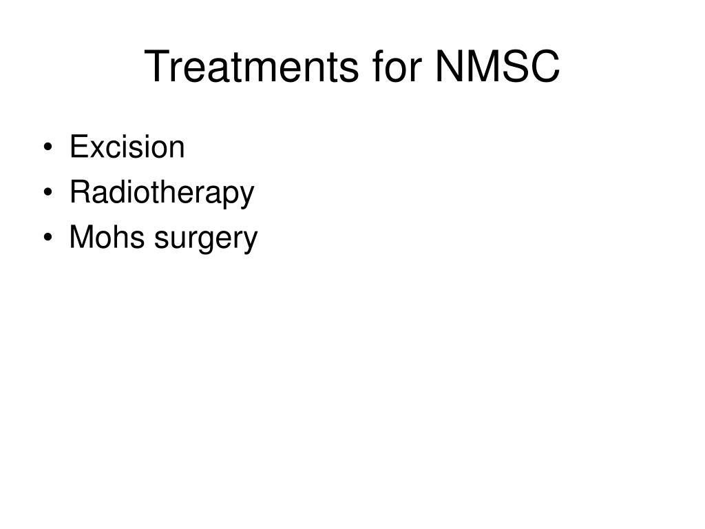 Treatments for NMSC