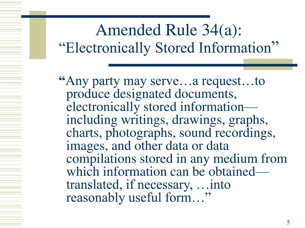 Amended Rule 34(a):