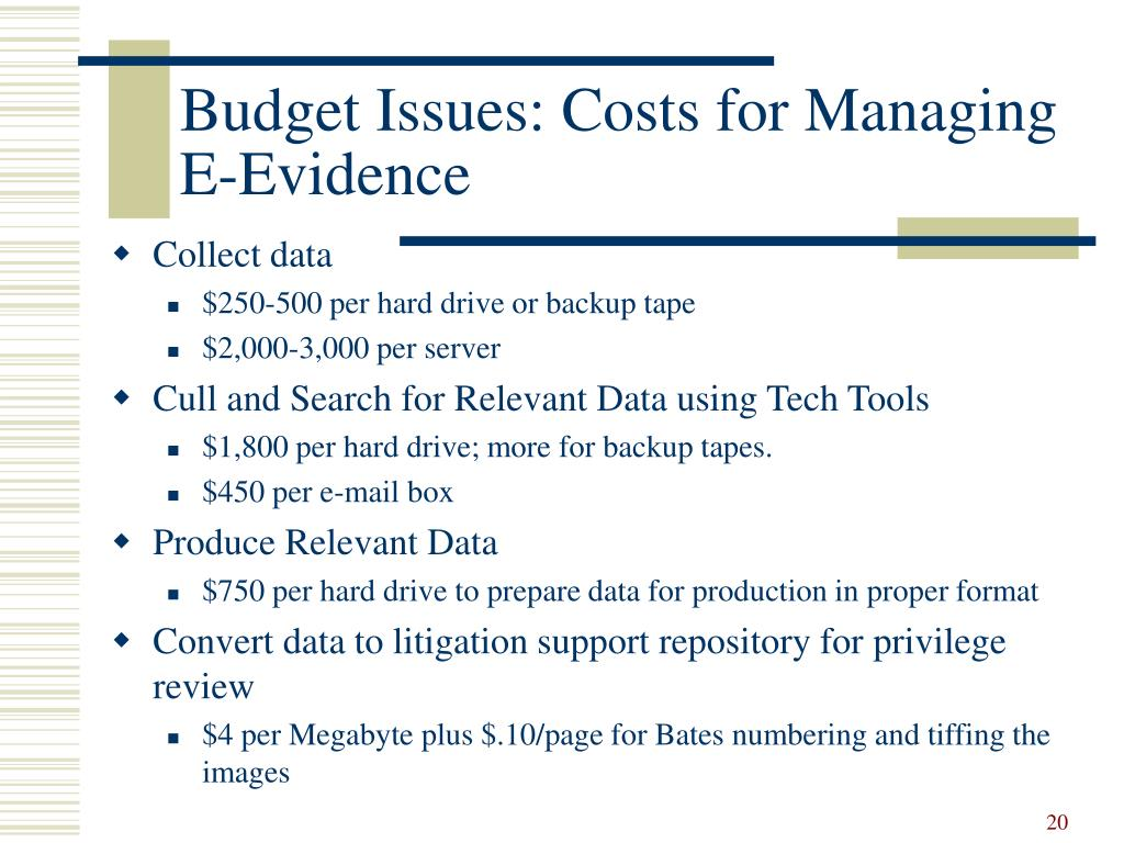 Budget Issues: Costs for Managing E-Evidence