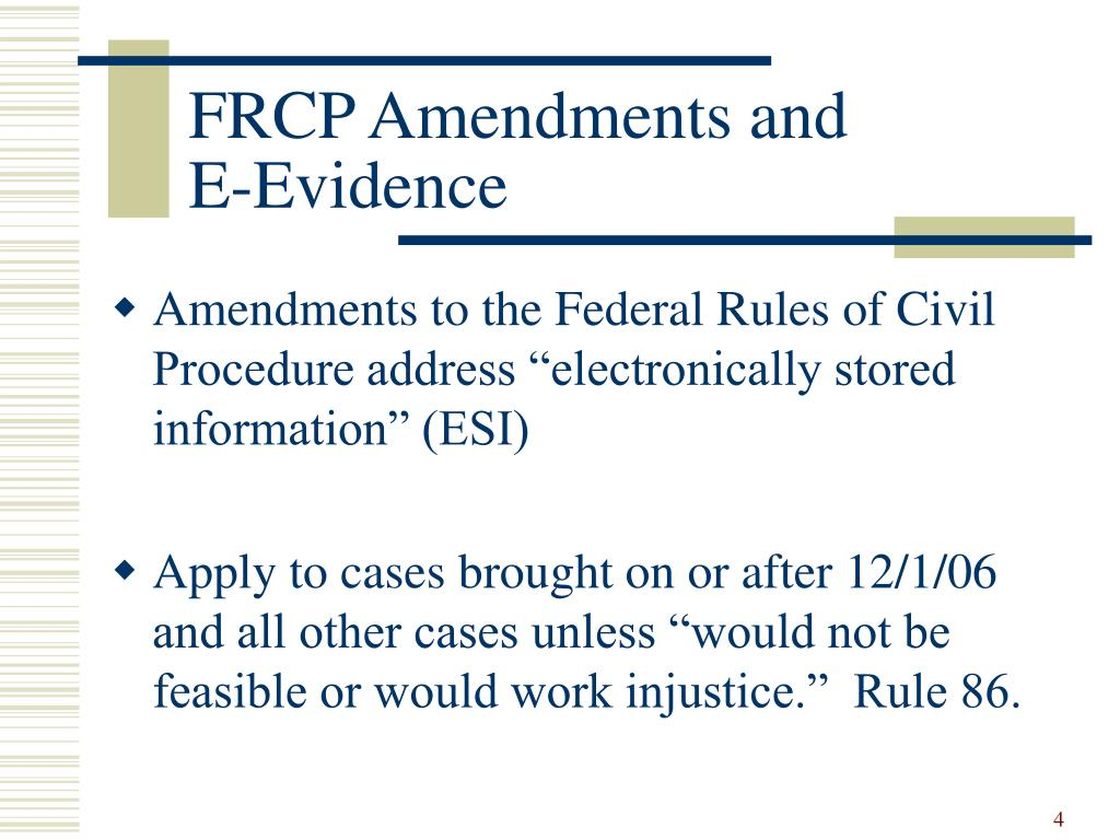 FRCP Amendments and            E-Evidence