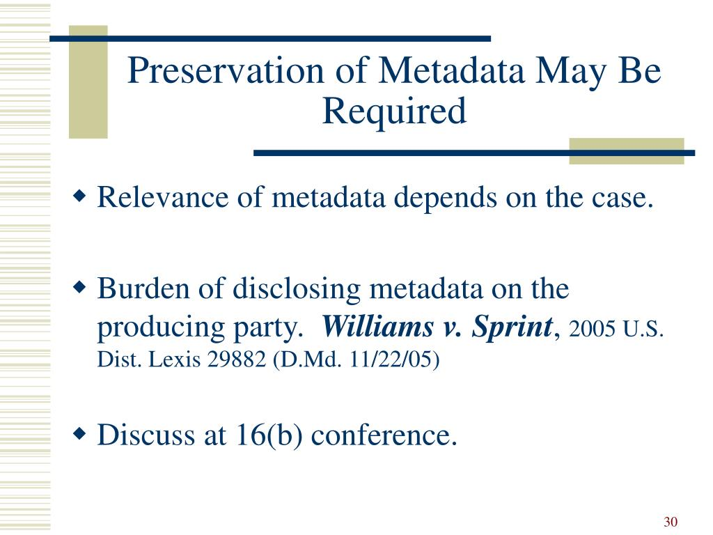 Preservation of Metadata May Be Required