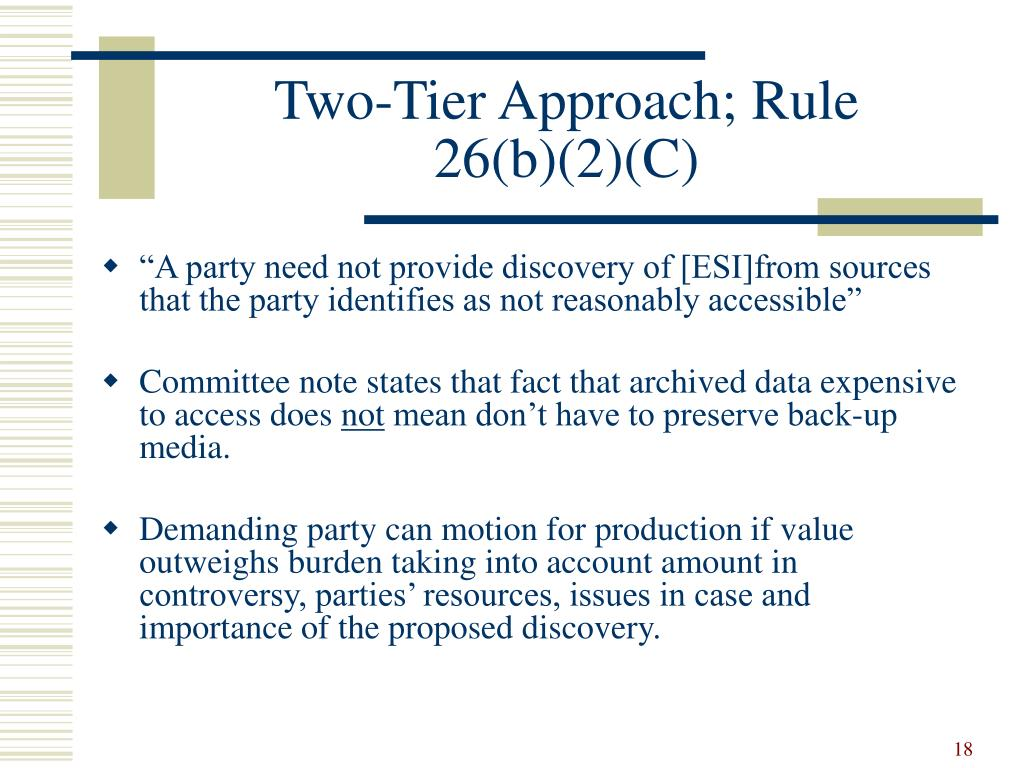 Two-Tier Approach; Rule 26(b)(2)(C)