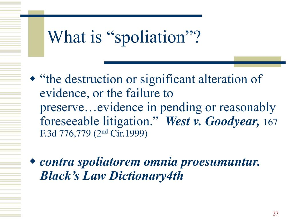 "What is ""spoliation""?"
