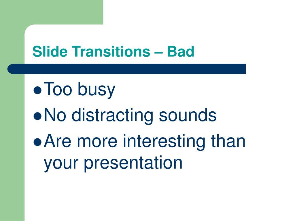 Slide Transitions – Bad