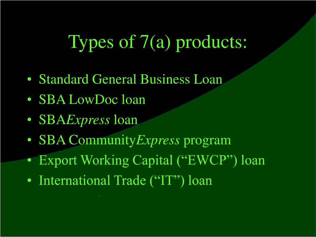 Types of 7(a) products: