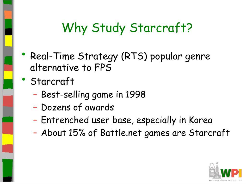 Why Study Starcraft?