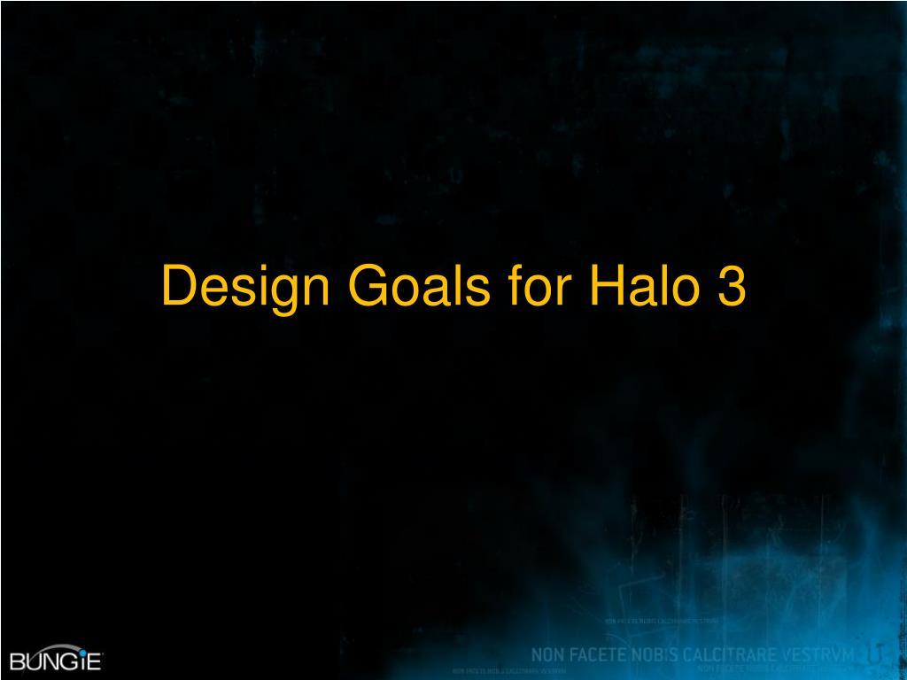 Design Goals for Halo 3