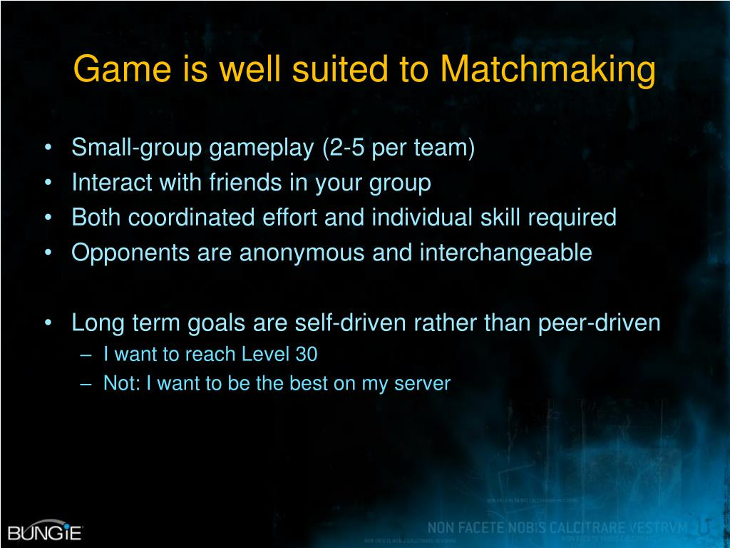 Game is well suited to Matchmaking
