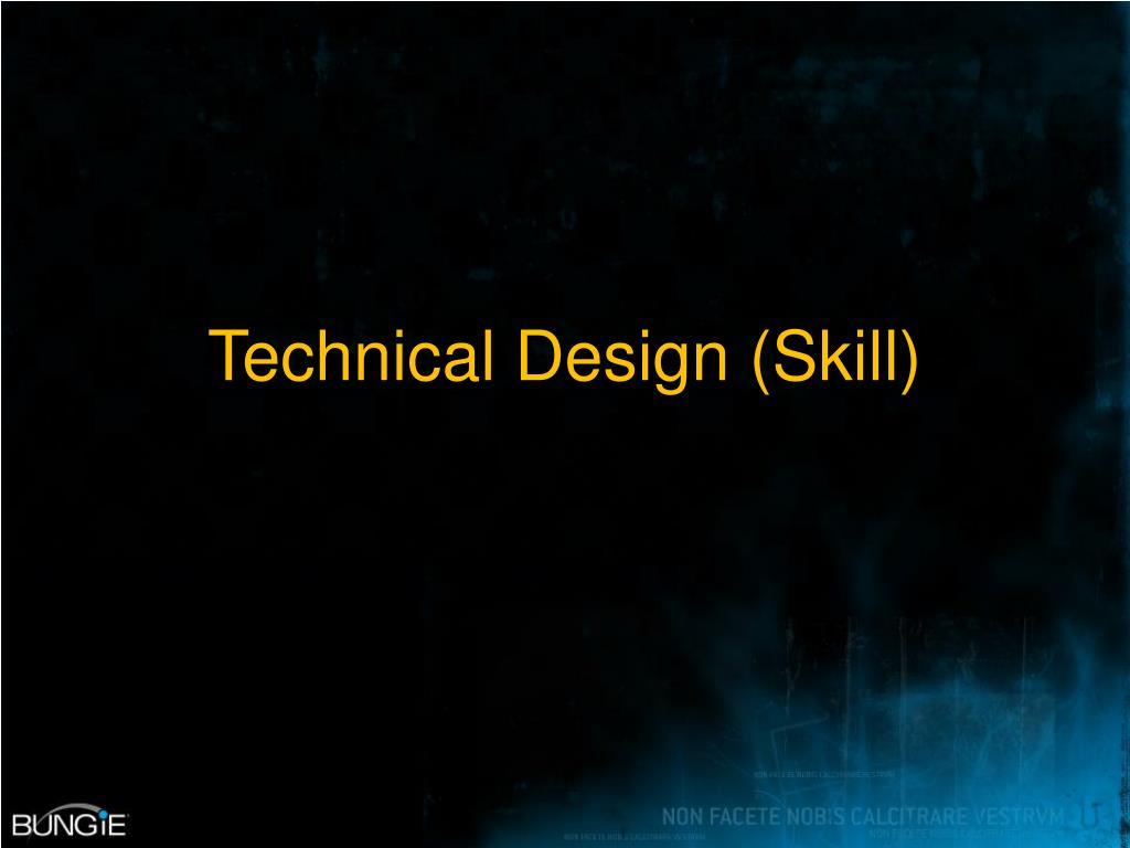 Technical Design (Skill)