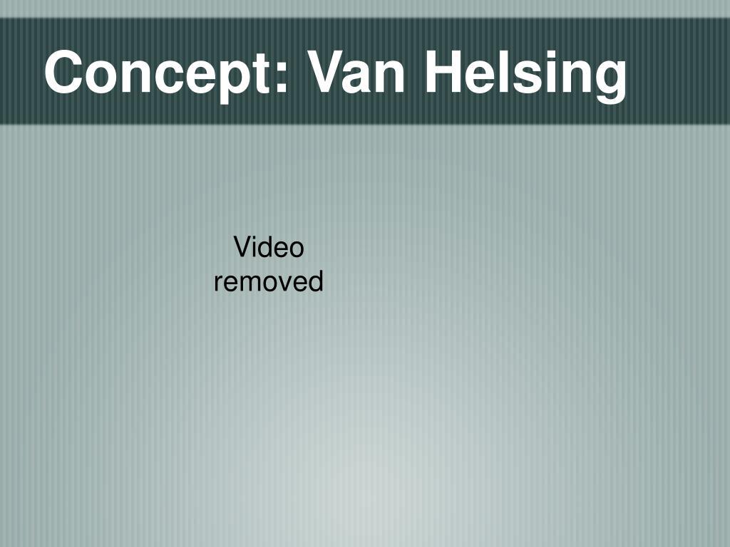 Concept: Van Helsing