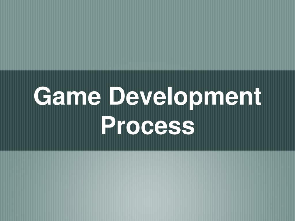 Game Development Process