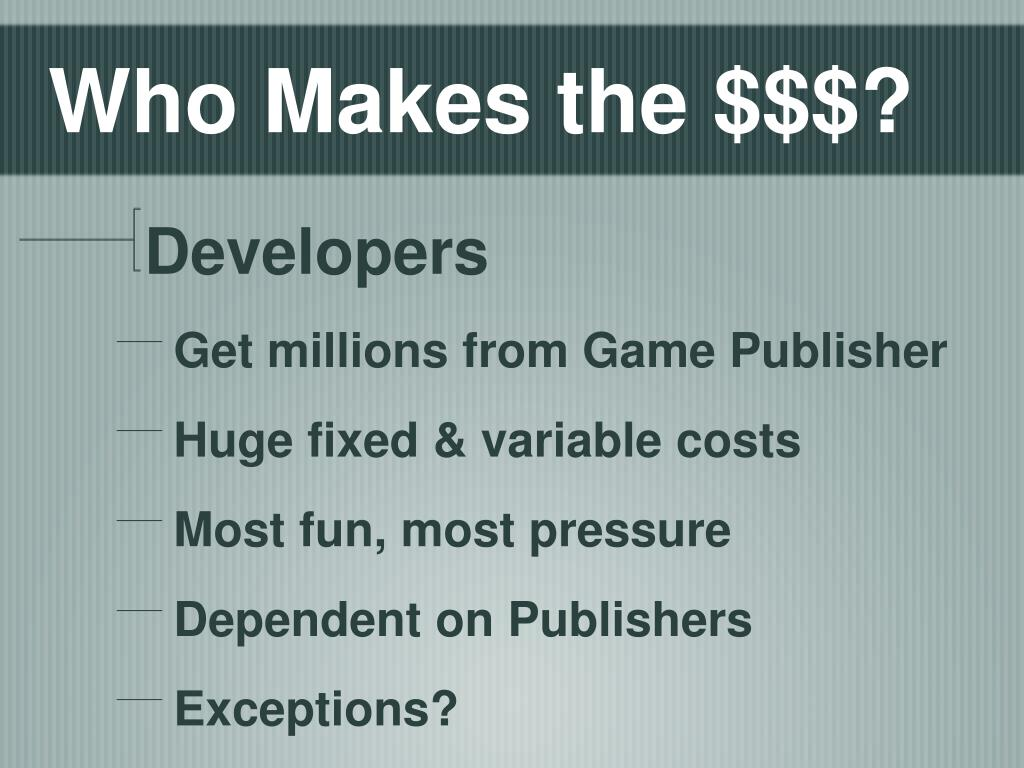 Who Makes the $$$?