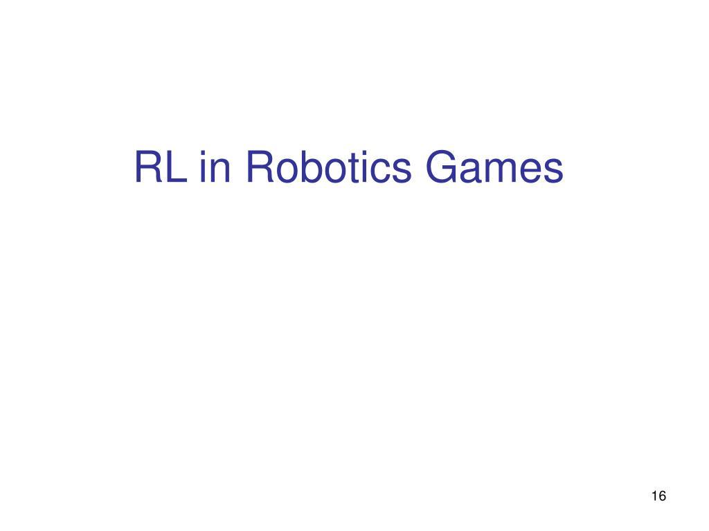 RL in Robotics Games