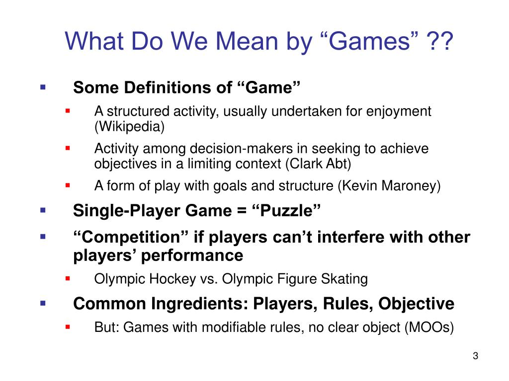 "What Do We Mean by ""Games"" ??"