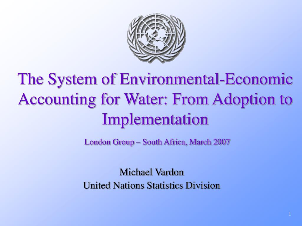 The System of Environmental-Economic Accounting for Water: From Adoption to Implementation