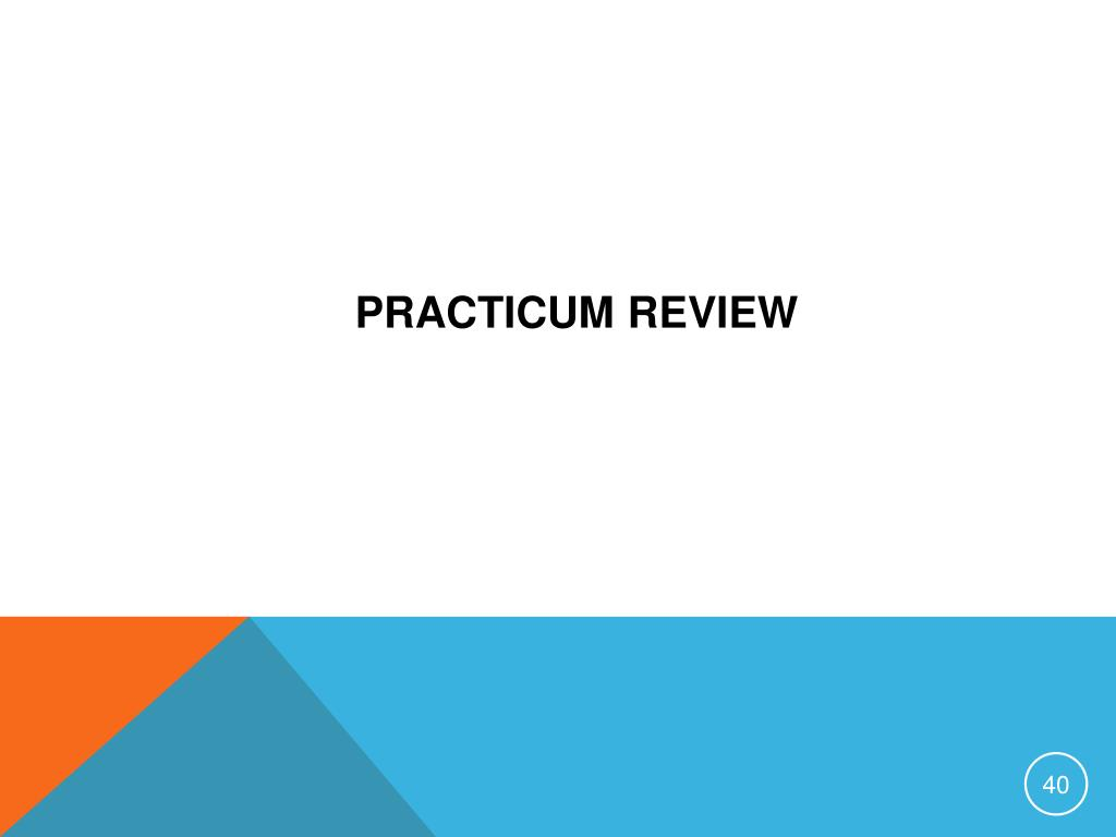 Practicum Review