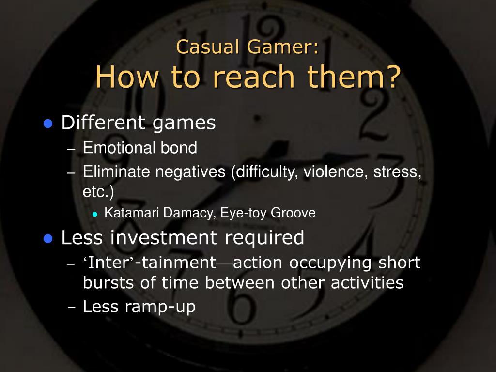Casual Gamer: