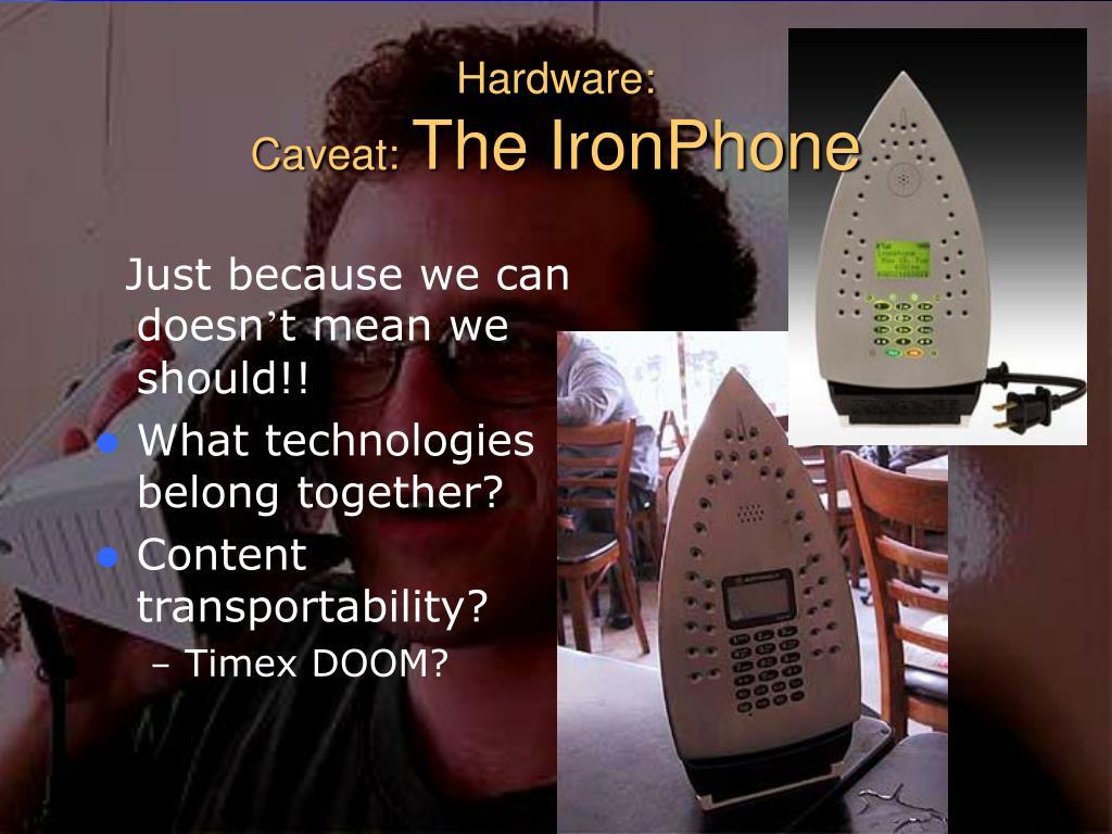 Hardware: