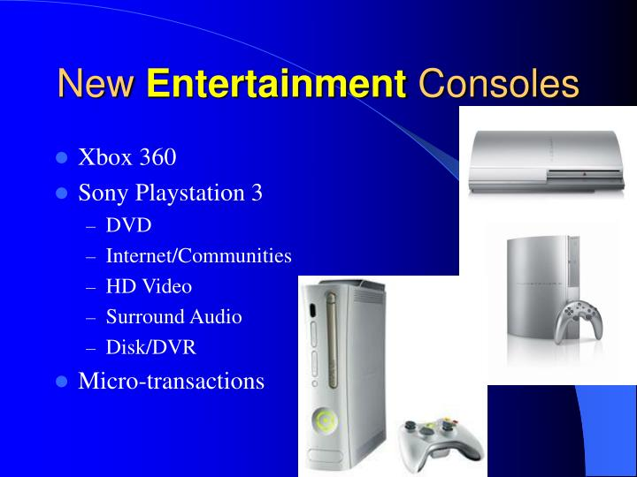 New entertainment consoles
