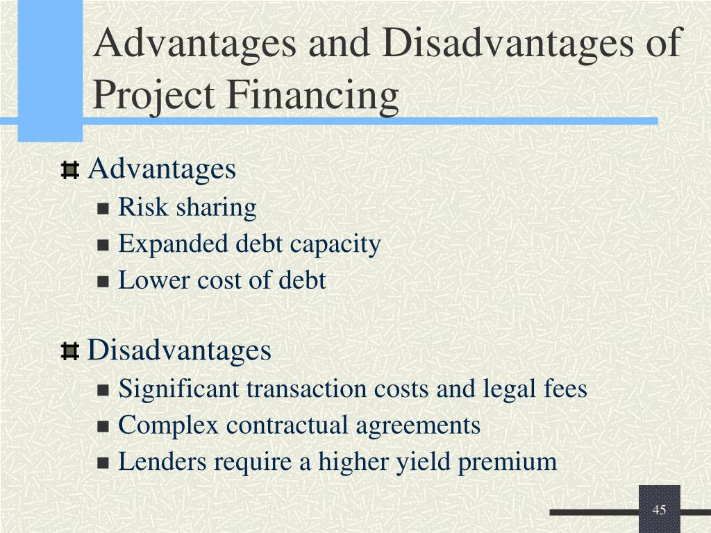 Advantages and Disadvantages of Project Financing