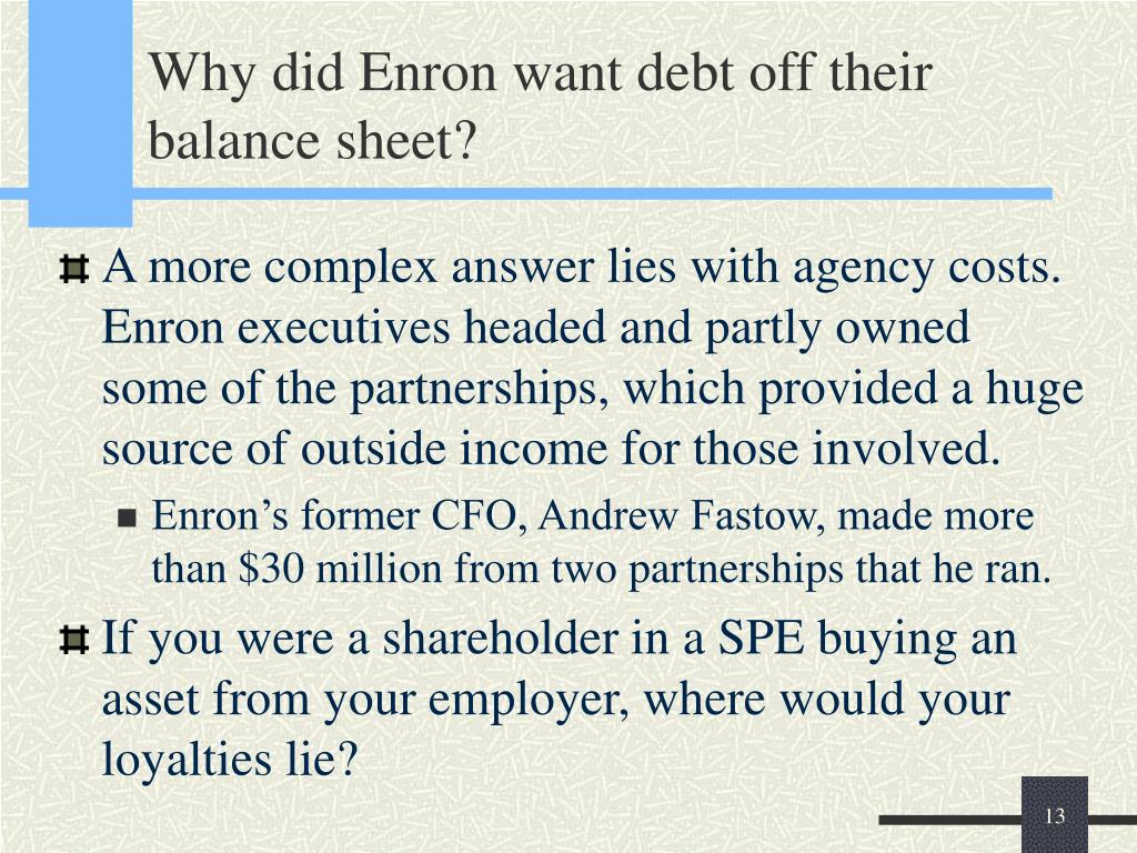Why did Enron want debt off their balance sheet?