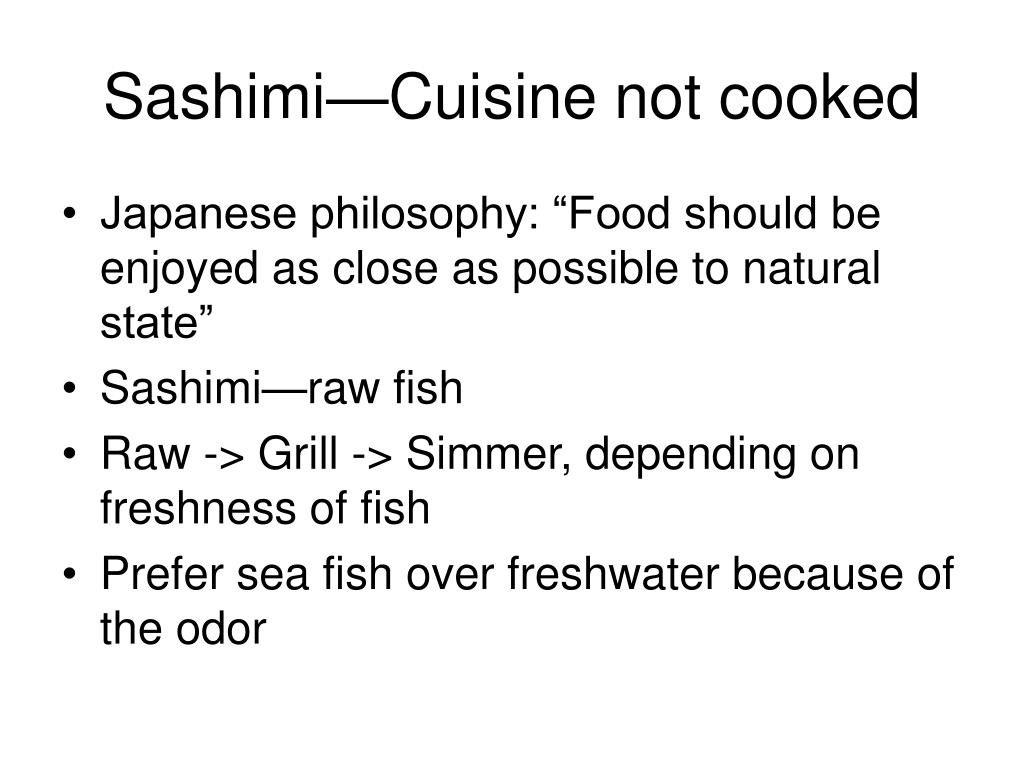 Sashimi—Cuisine not cooked