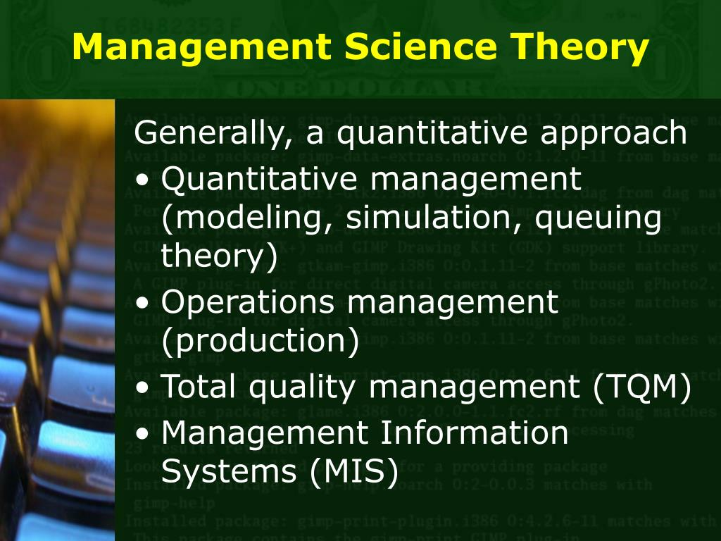 management science Management science is a peer-reviewed academic journal that covers research on all aspects of management related to strategy, entrepreneurship, innovation, information technology, and organizations as well as all functional areas of business, such as accounting, finance, marketing, and operations.